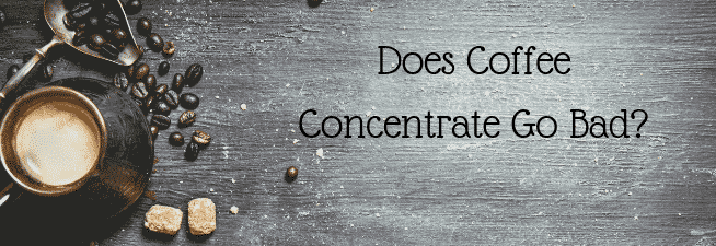 Does Coffee Concentrate Go Bad?