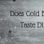 Does Cold Brew Coffee Taste Different Than Regular Coffee?