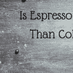 Is Espresso Stronger Than Cold Brew? The Differences Explained