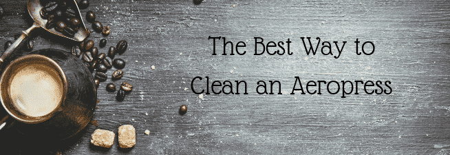 The Best Way to Clean an Aeropress