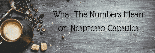What The Numbers Mean on Nespresso