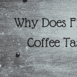 Why Does French Press Coffee Taste Better?
