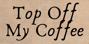 Top Off My Coffee Logo